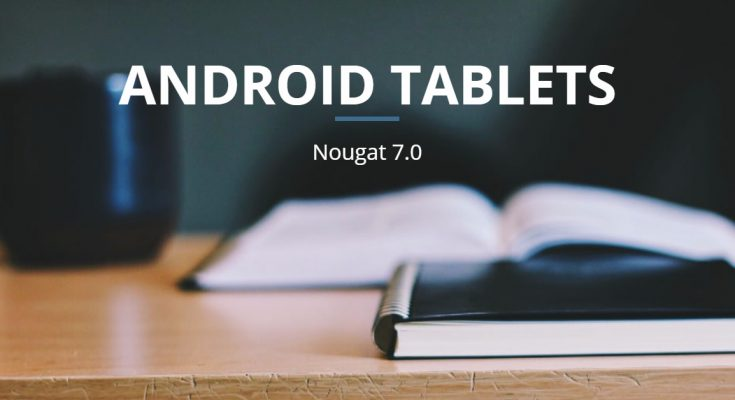 Android Tablets with Nougat OS