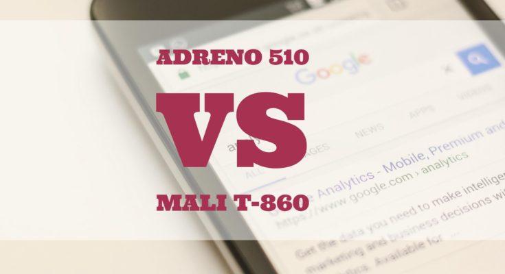 Adreno 510 vs Mali T-860