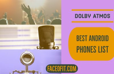 Best Android Smartphones With Dolby Atmos Audio