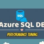 Azure SQL Database Performance Tuning