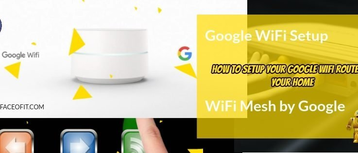 How To Setup and Configure Google WiFi Router Step by Step