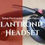 Setup Configure and Troubleshoot Plantronics Voyager Focus UC