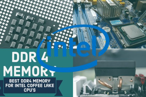 Best DDR4 Memory for Intel Coffee Lake