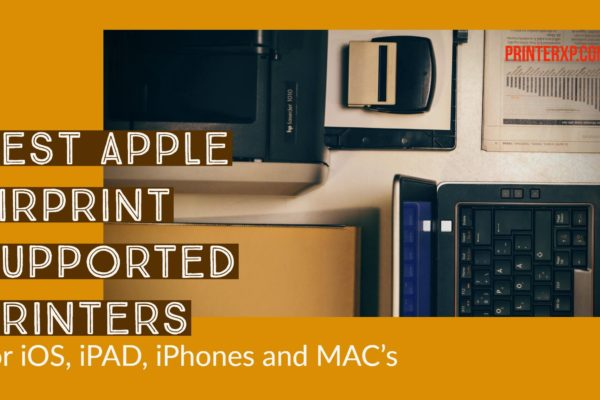 Best Apple AirPrint Supported Printers