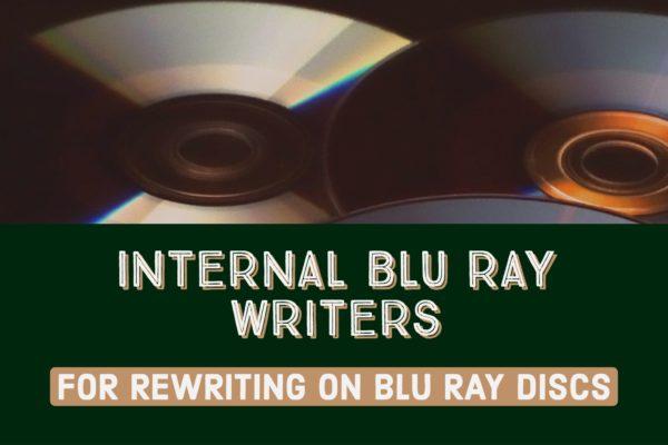 Best Internal Blu Ray Writers
