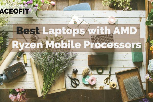 Best Laptops with AMD Ryzen Mobile Processors