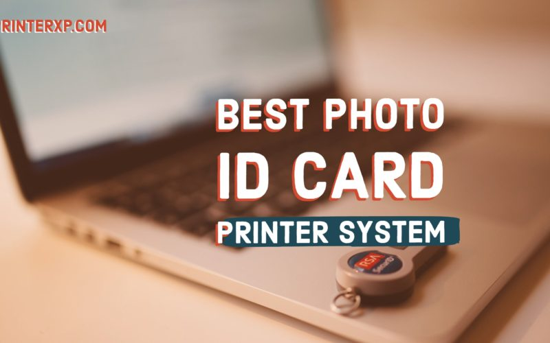 Best Photo ID Card Printer System
