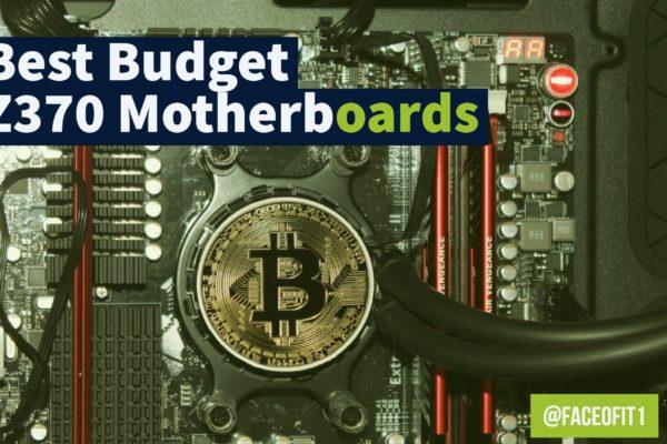 Best Budget Z370 Motherboards