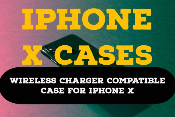 Wireless Charger Compatible Case For iPhone X