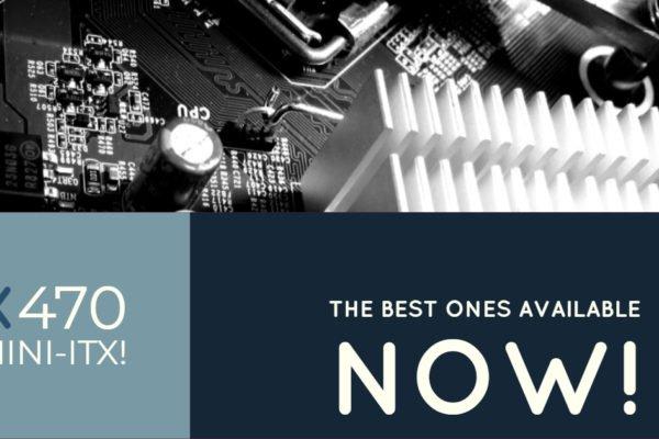 Best X470 Mini ITX Motherboards