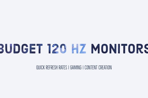 Best 120 Hz Monitors