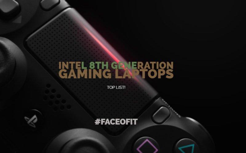 Intel 8th Generation Gaming Laptops