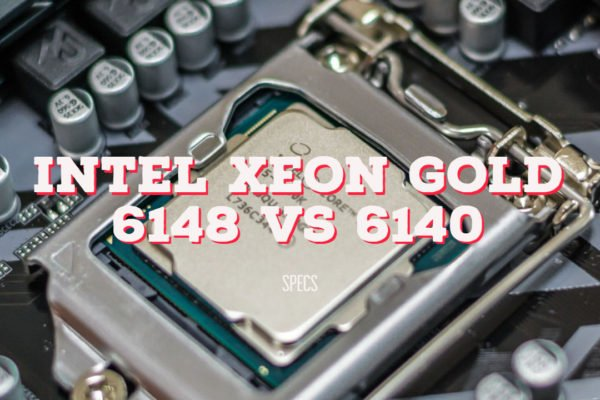 Intel Xeon Gold 6148 vs 6140