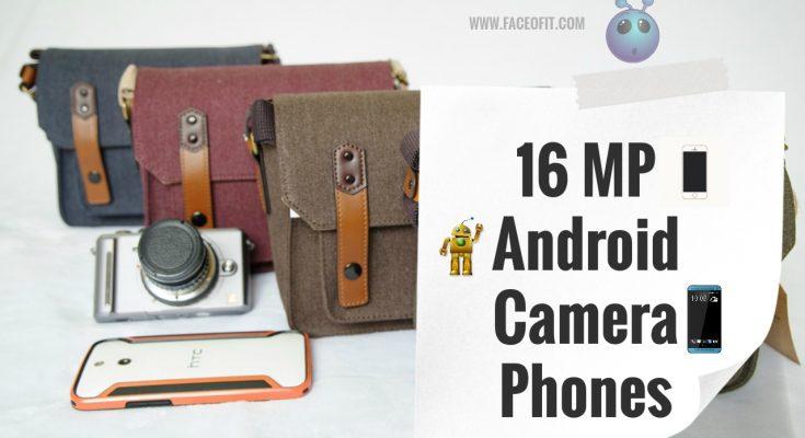 16 MegaPixel Camera Phones