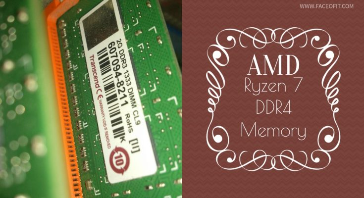Top Ryzen 7 DDR 4 Memory Modules for AMD Ryzen 7 1800x 1700x