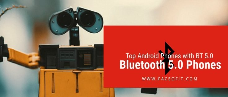 Android Smart Phones With Bluetooth 5.0