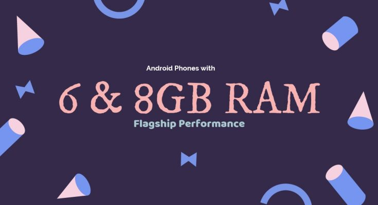 Phones Between 6 GB To 8 GB of RAM