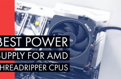 PSU for AMD Threadripper