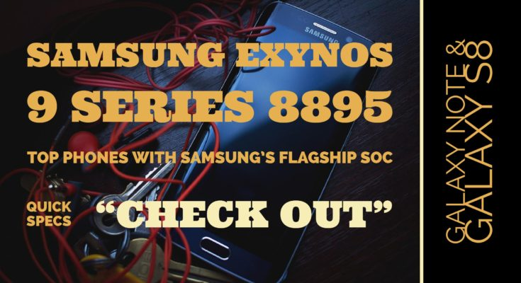 Samsung Phones with 8895 Exynos 9