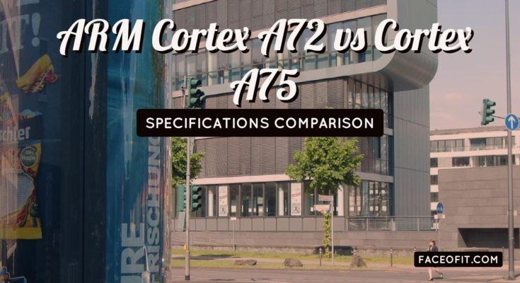 ARM Cortex A75 vs Cortex A72