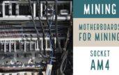 Best Socket AM4 Mining Boards