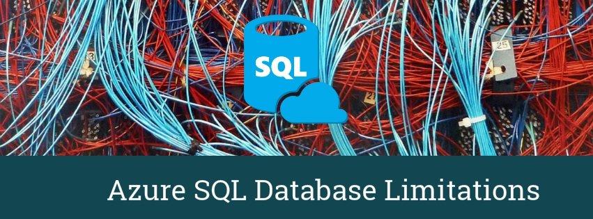 Azure SQL Database Limitations on