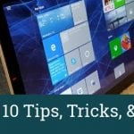 Windows 10 Tips Tricks and Shortcuts