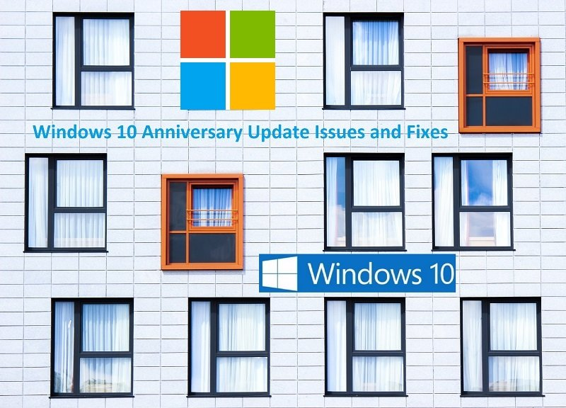 How to Fix and Resolve Windows 10 Anniversary Update Known Issues