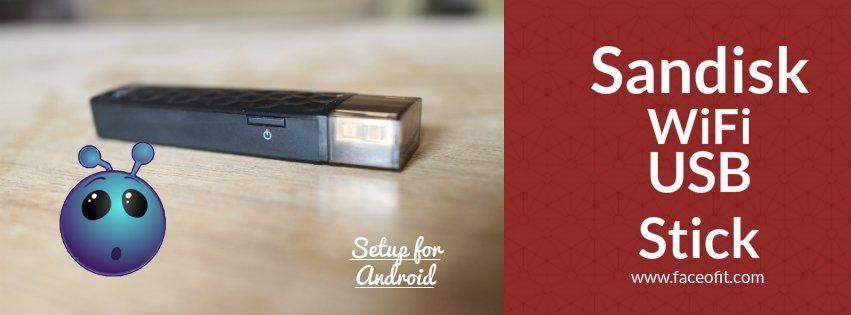 Configure & Setup a Sandisk Connect
