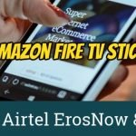 Redeem Airtel ErosNow & Gaana Offer With Amazon Fire TV Stick