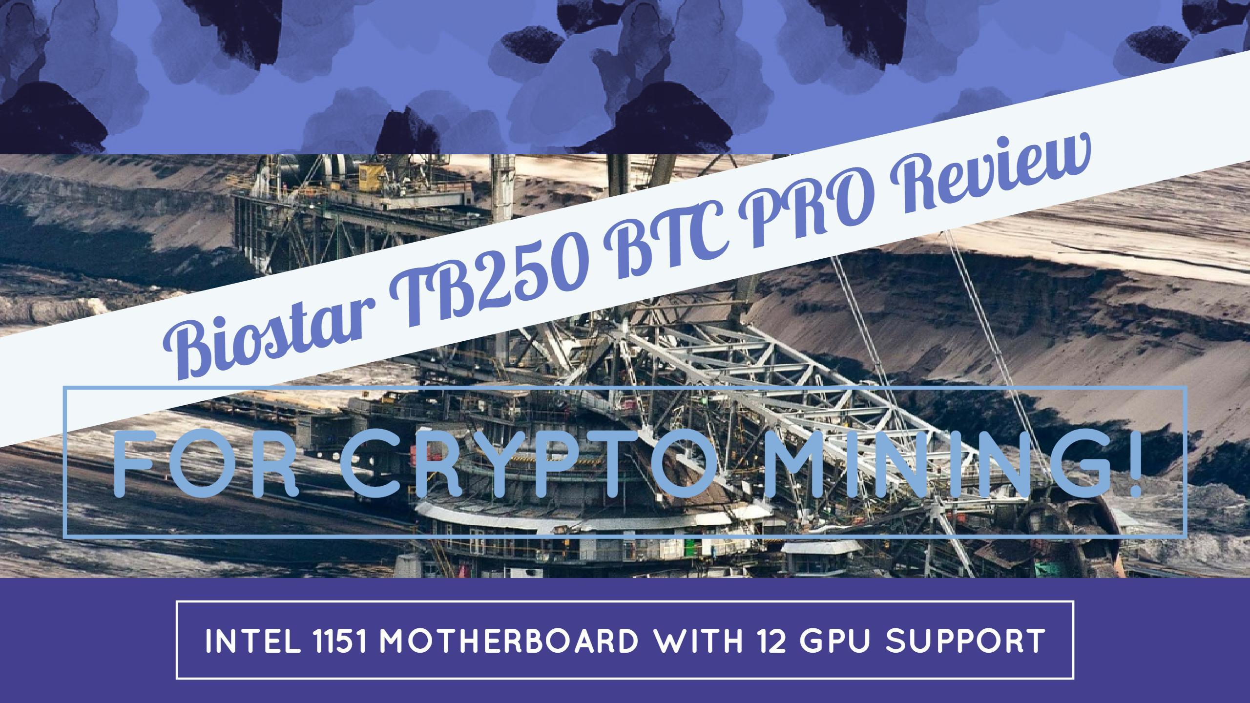 Biostar TB250 BTC PRO Review