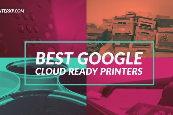 Best Google Cloud Ready Printers