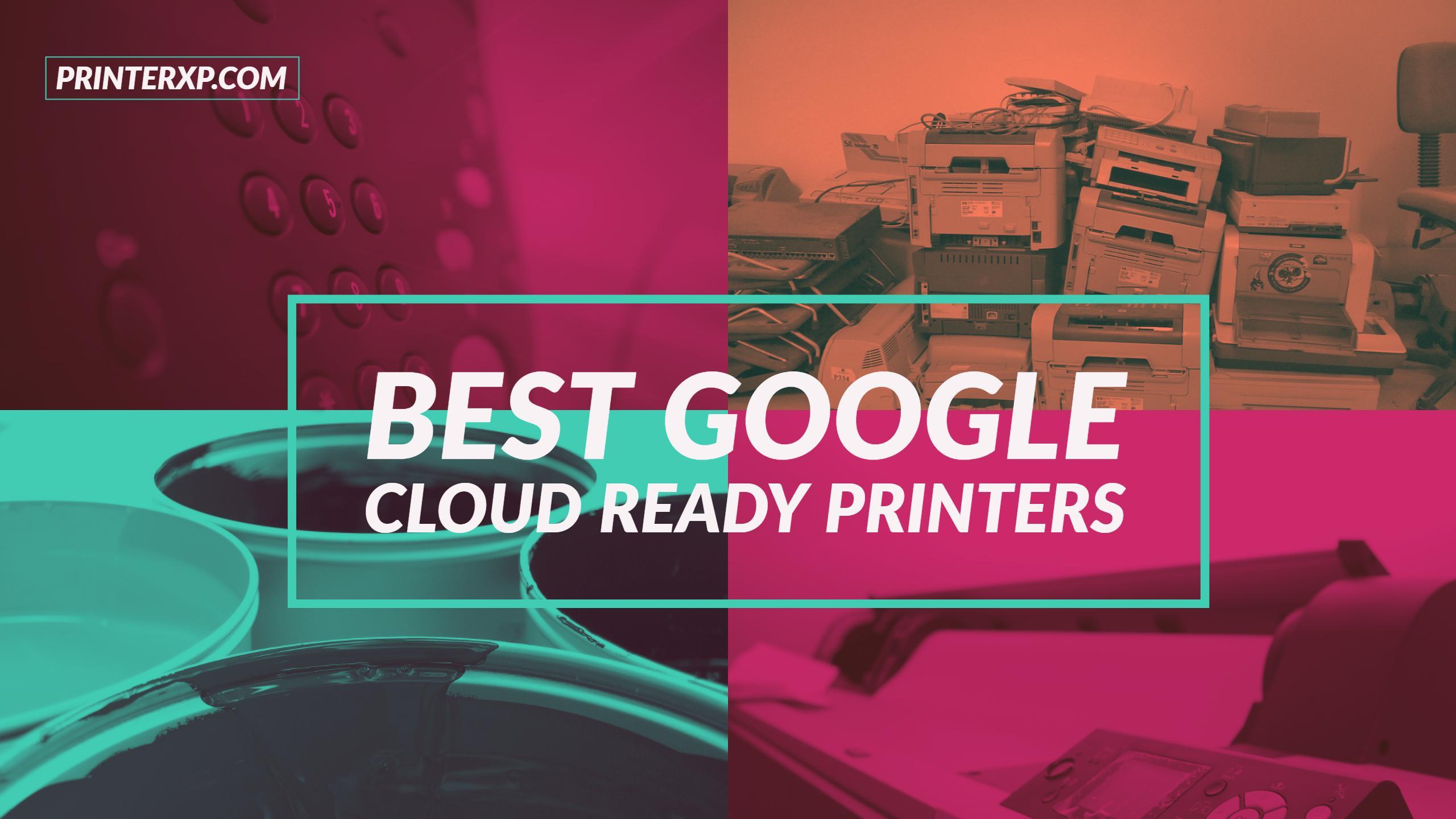Best Google Cloud Ready Printers