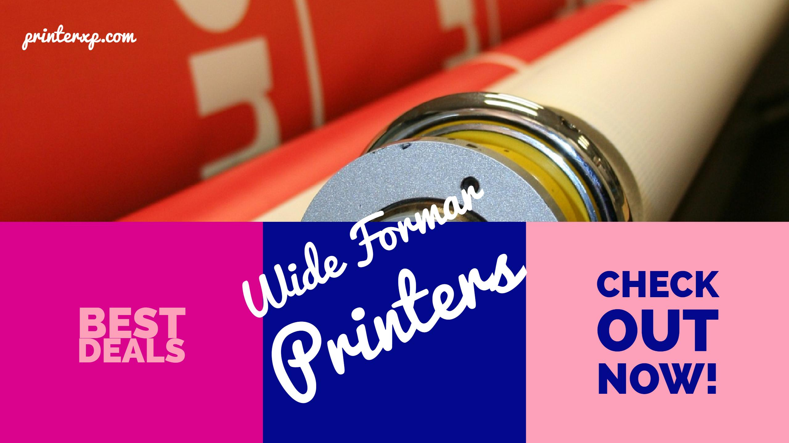 Best Wide Format Printers