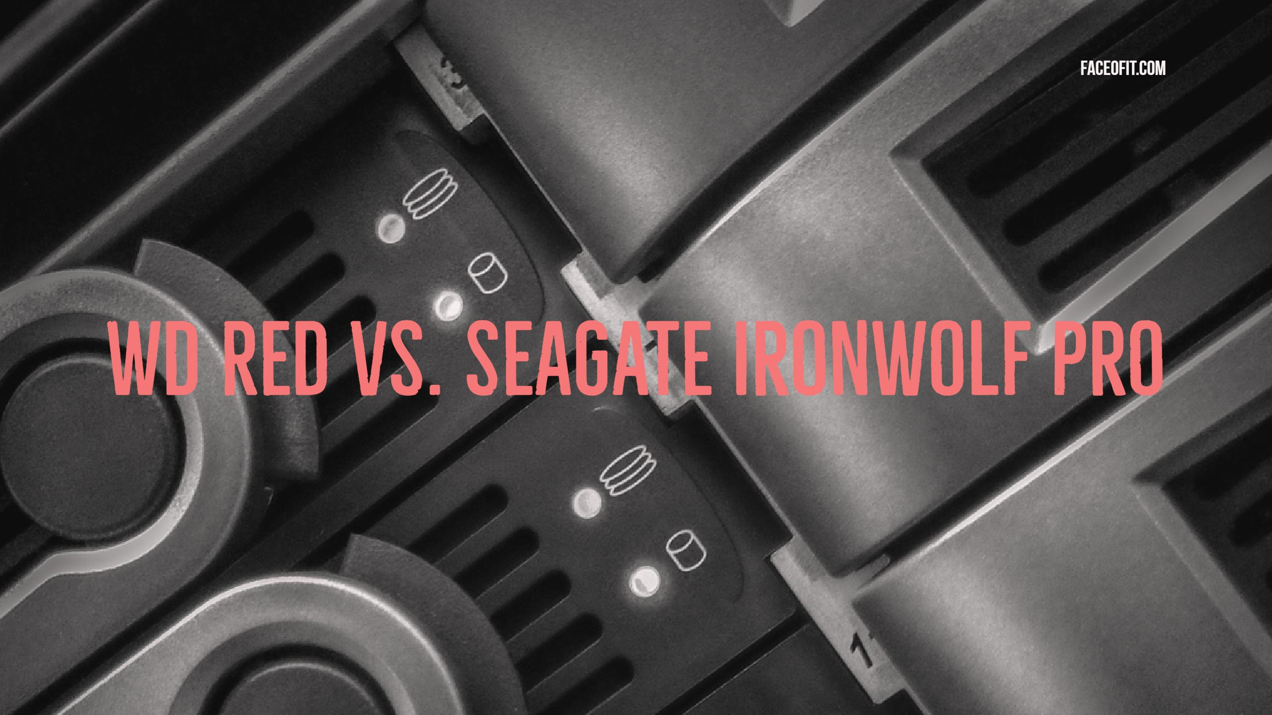 WD Red vs Seagate Ironwolf