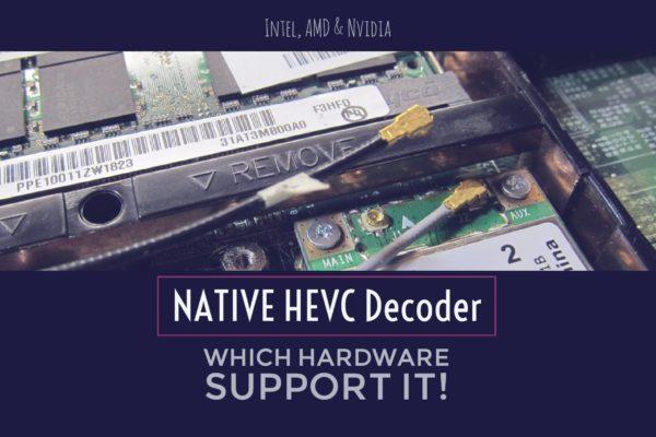 Native HEVC Decoder