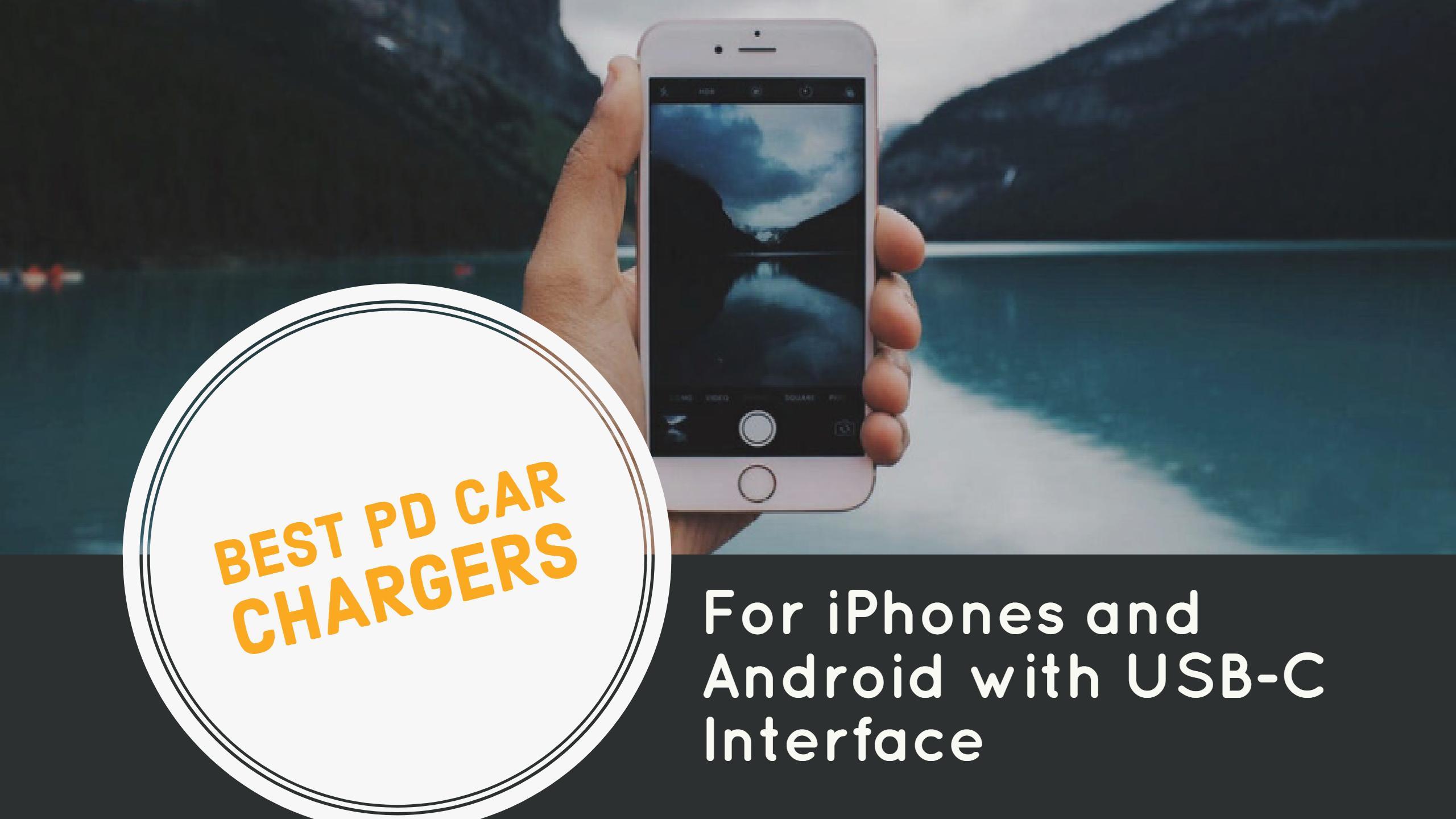 Best USB C PD Car Chargers