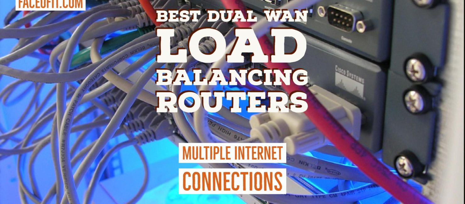 Best Dual WAN Load Balancing Routers For Multiple Internet