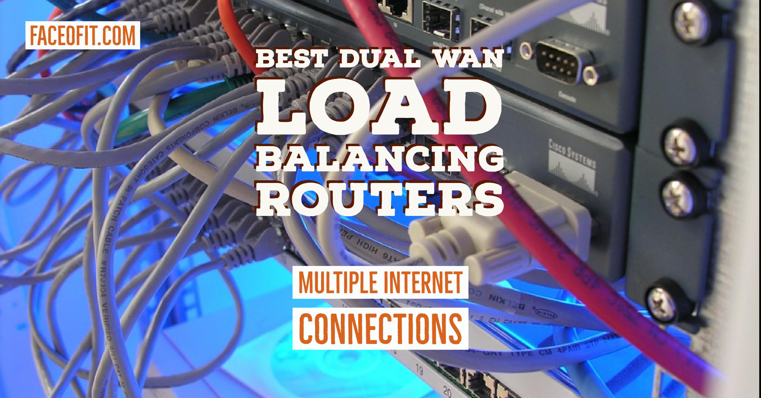 Best Dual WAN Load Balancing Routers For Multiple Internet Connections
