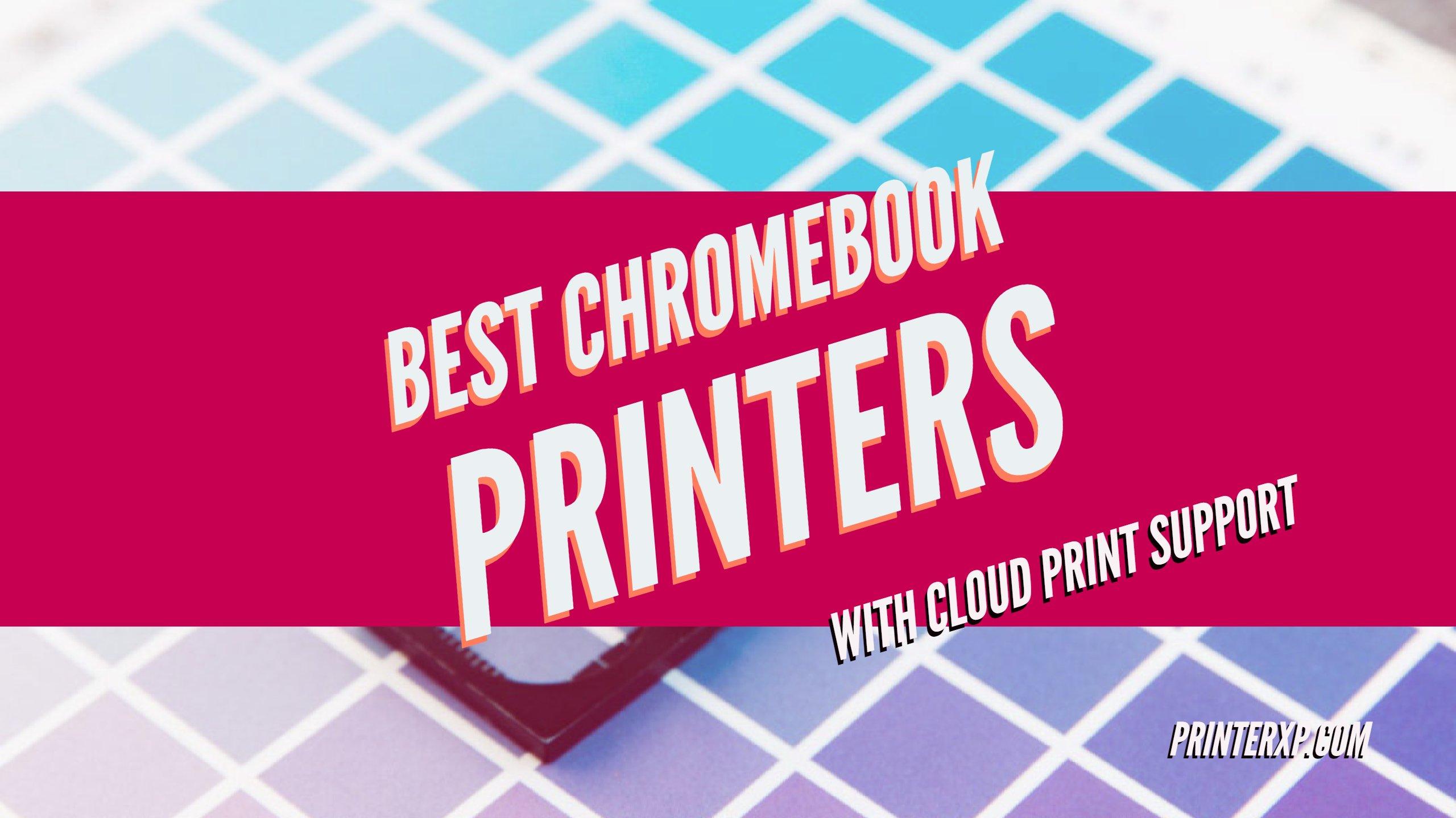 Best Chromebook Compatible Printers