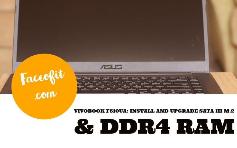 Asus Vivobook 15 F510UA/X510UA: Install Upgrade SATA III M 2