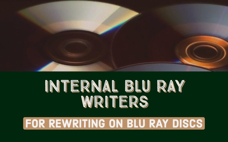 Best Internal Blu Ray Writers