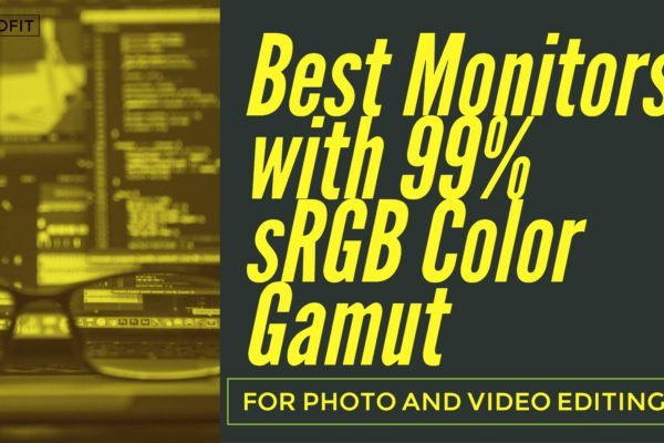 Best Monitors with 99% sRGB Color Gamut