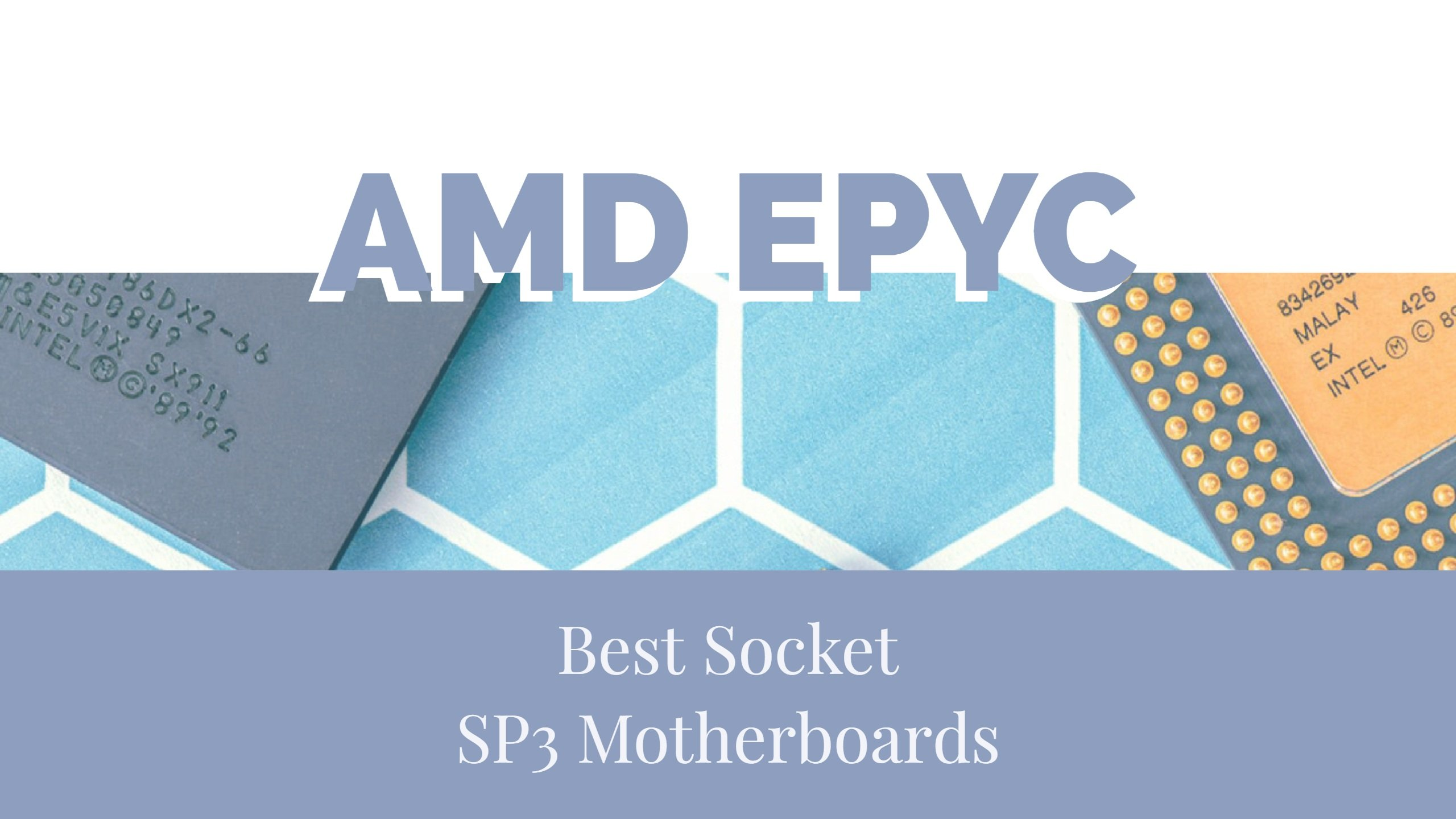 Best Socket SP3 Motherboards