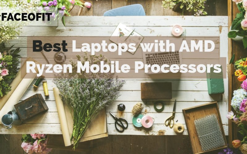 Best Laptops with AMD Ryzen Mobile Processors
