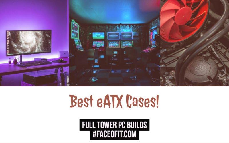 Best EATX Cases