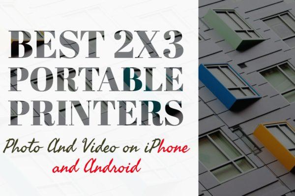 Best 2x3 Portable Printers