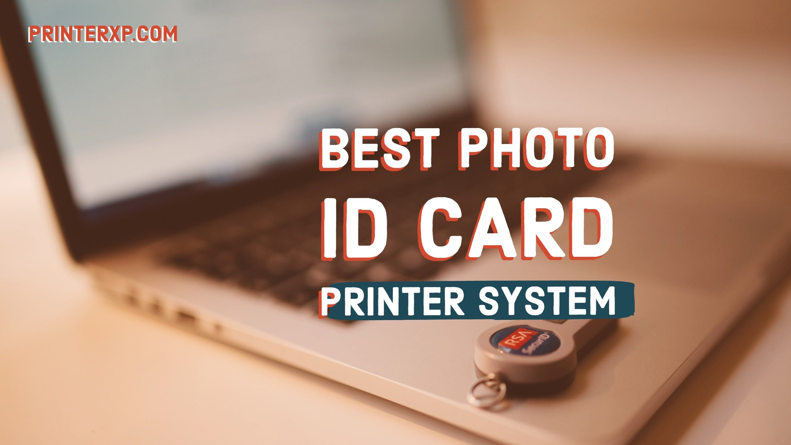 Best Photo ID Card Printer System