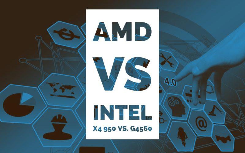 AMD Athlon x4 950 vs. Intel G4560 Processor
