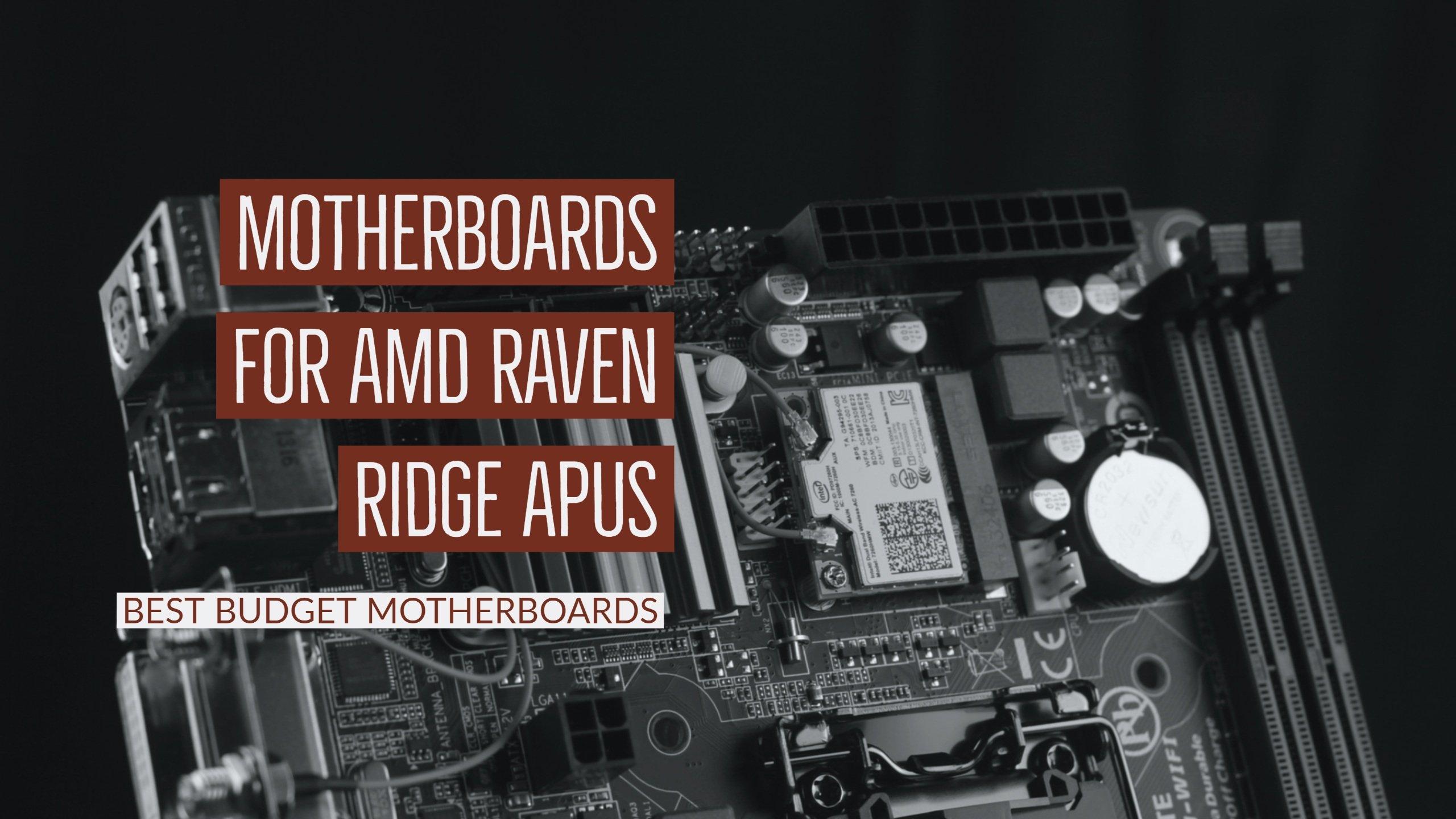 Best Budget Motherboards for AMD Raven Ridge APUs Ryzen
